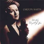 Carolyn Martin - Too Marvelous For Words