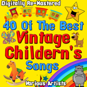 40 of the Best Vintage Childern's Songs (Remastered)