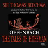 Offenbach: The Tales Of Hoffman-The Sadler's Wells Chorus, Sir Thomas Beecham & Royal Philharmonic Orchestra
