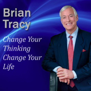 Change Your Thinking Change Your Life: How to Unlock Your Full Potential for Success, Achievement and More Money - Brian Tracy