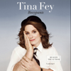 Tina Fey - Bossypants (Unabridged)  artwork