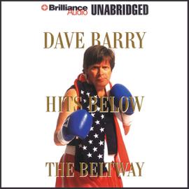 Dave Barry Hits Below the Beltway (Unabridged) audiobook