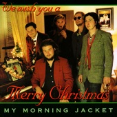 My Morning Jacket - Xmas Time Is Here Again