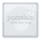 Porcelain - Helen Jane Long
