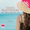 Santa Montefiore - The House by the Sea (Unabridged) artwork