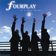 Let's Touch the Sky - Fourplay - Fourplay