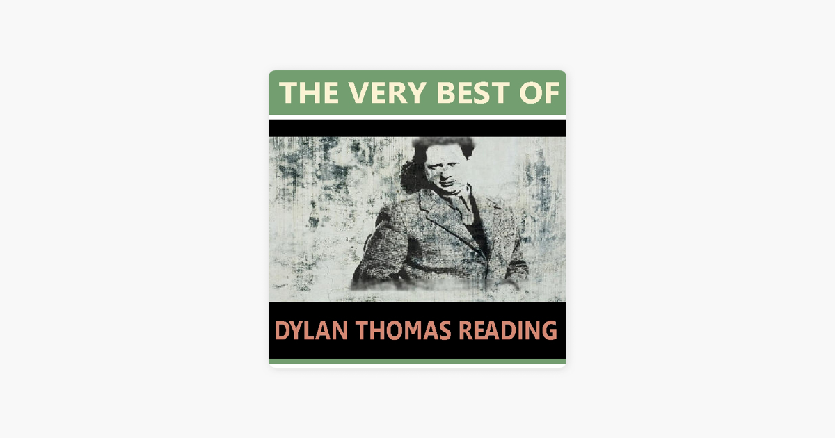 The Very Best of Dylan Thomas Reading - D. H Lawrence, Thomas Hardy, W.B. Yeats, Walter De La Mare