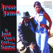 Jesse James - It Just Don't Feel the Same