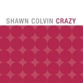 Shawn Colvin - Crazy