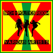 Birch - Politics Riddim