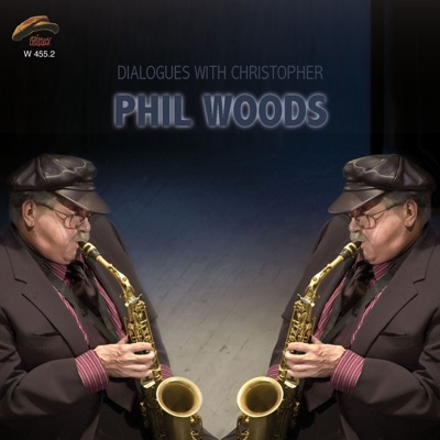 Dialogues With Christopher - Phil Woods