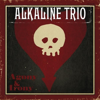 Agony & Irony (Enhanced Version) - Alkaline Trio
