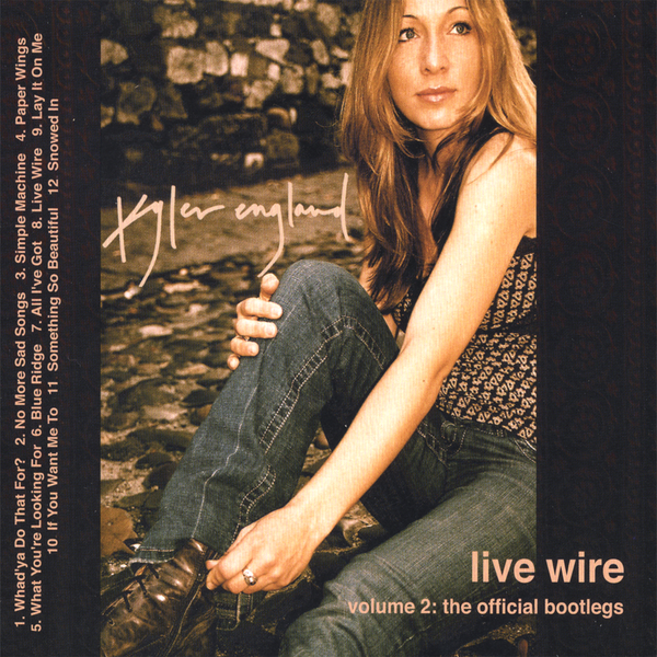 ‎Live Wire Volume 2: The Official Bootlegs / the Green Room Sessions by  Kyler England