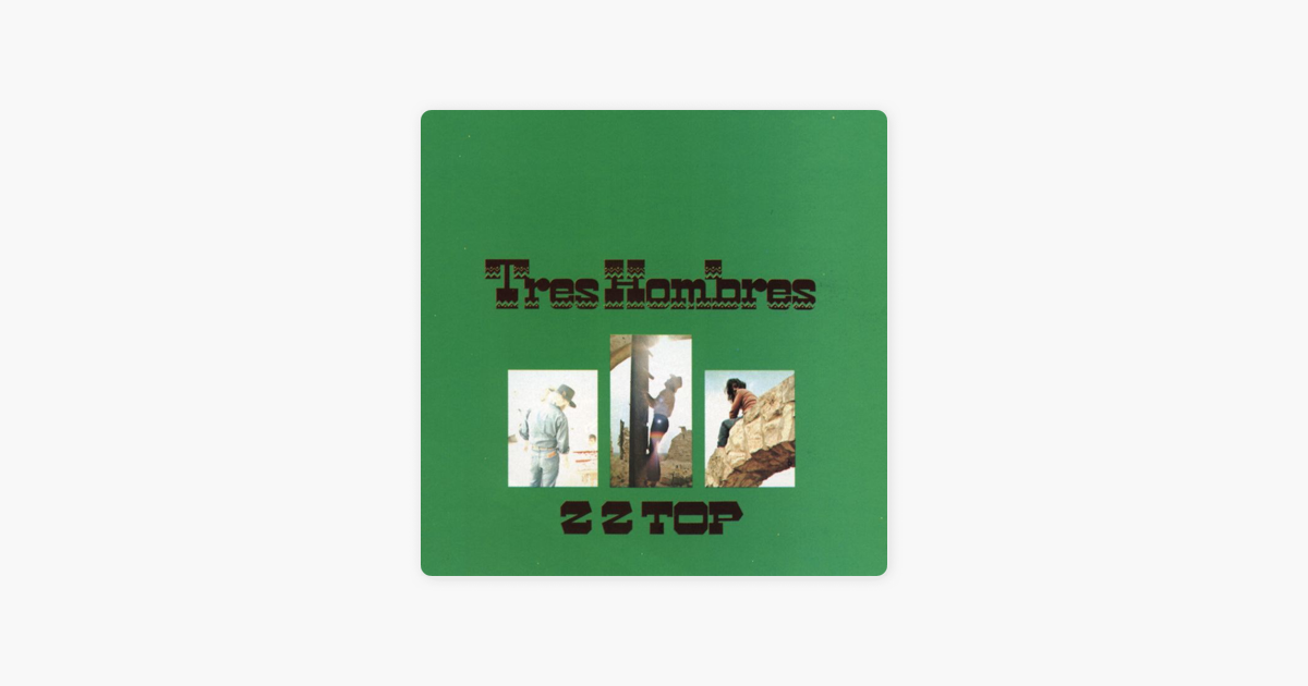 zz top tres hombres remastered