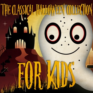 The Classical Halloween Collection for Kids – Various Artists