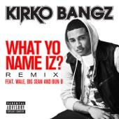 What Yo Name Iz? (feat. Wale, Big Sean, and Bun B) [Remix] - Single