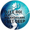 DJ Le Roi - I Get Deep (Late Nite Tuff Guy Remix) artwork
