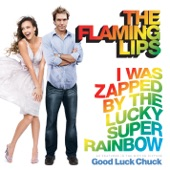 The Flaming Lips - I Was Zapped By The Lucky Super Rainbow