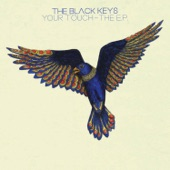 The Black Keys - Your Touch