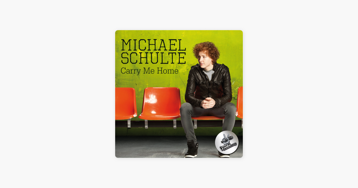carry me home single von michael schulte bei apple music. Black Bedroom Furniture Sets. Home Design Ideas