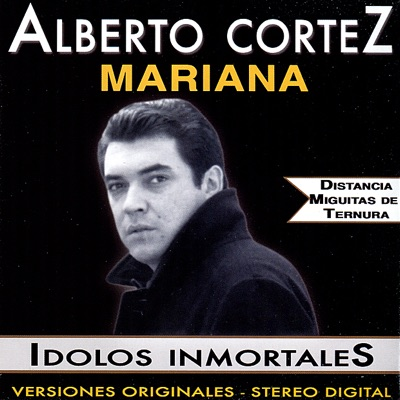 Idolos Inmortales - Alberto Cortez