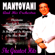 The Greatest Hits - The Mantovani Orchestra - The Mantovani Orchestra