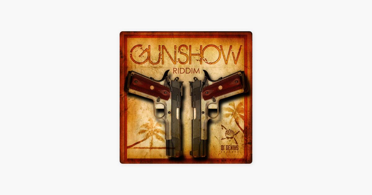 Gunshow Riddim - EP by Various Artists