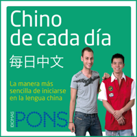 Chino de cada día [Everyday Chinese]: La manera más sencilla de iniciarse en la lengua China (Unabridged)