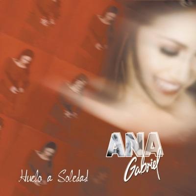 Huelo a Soledad - Ana Gabriel