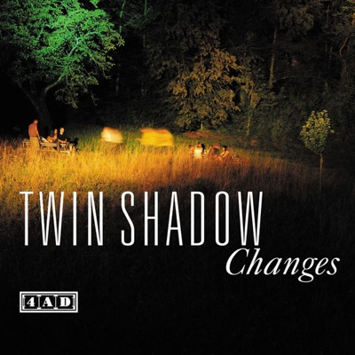 Changes - Single - Twin Shadow
