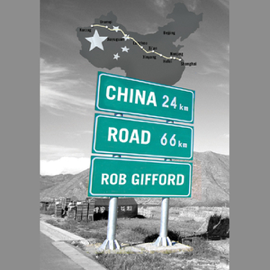 China Road: A Journey into the Future of a Rising Power (Unabridged) audiobook