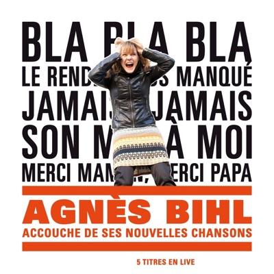 Rêve général (Accouche de ses nouvelles chansons) [Live] - EP - Agnes BIHL