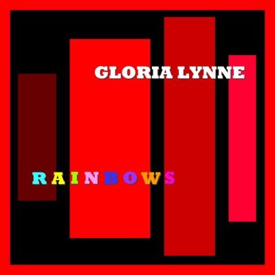 Rainbows - Gloria Lynne