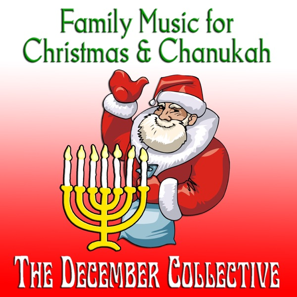 family music for christmas chanukah by the december collective on apple music