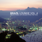 Brazil Lounge, Vol. 4 - Smooth Chill Out Sounds from the Copa