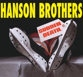 Hanson Brothers - Third Man In
