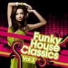 Funky House Classics, Vol. 3