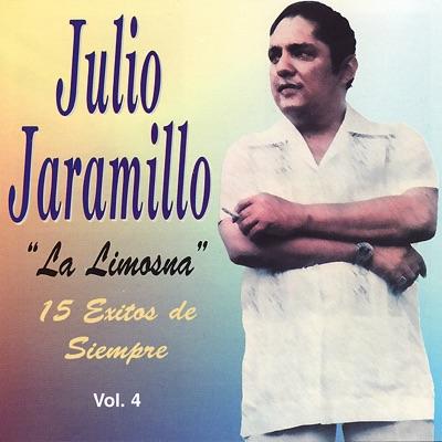 La Limosna - 15 Éxitos de Siempre, Vol. 4 - Julio Jaramillo