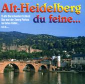 Alt Heidelberg, Du Feine...-Burschenschaftschor