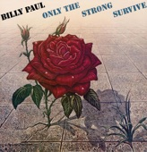 BILLY PAUL - ONLY THE STRONG SURVIVE #2