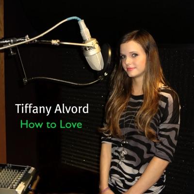 How To Love - Single - Tiffany Alvord