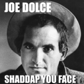 Shaddap You Face-Joe Dolce