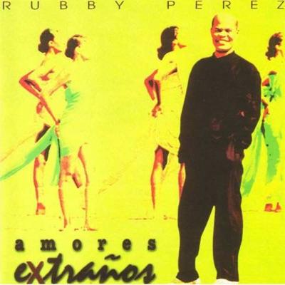 Amores Extraños - Rubby Perez
