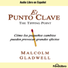 Malcolm Gladwell - El Punto Clave [The Tipping Point] [Abridged  Nonfiction] grafismos