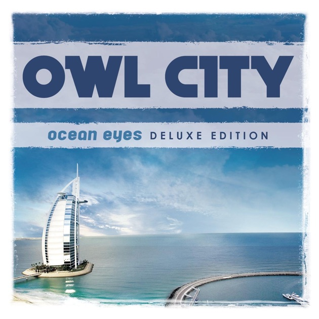 Ocean Eyes Deluxe Version By Owl City On Apple Music
