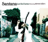 Santana - Just Feel Better (feat. Steven Tyler)