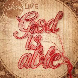 Hillsong Worship - God Is Able (Deluxe Edition)