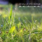 Easy Piano Songs - Piano Solo and Instrumental Piano Music Songs, Romantic Piano Music and Sentimental Piano Music