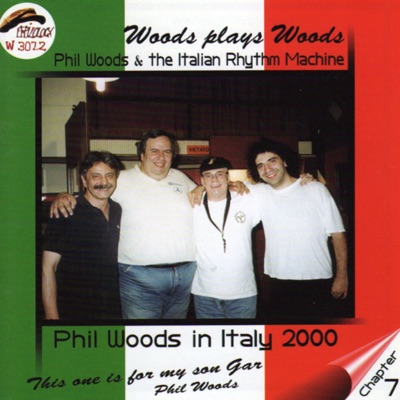 Woods Plays Woods (feat. Stefano Bollani) - Phil Woods