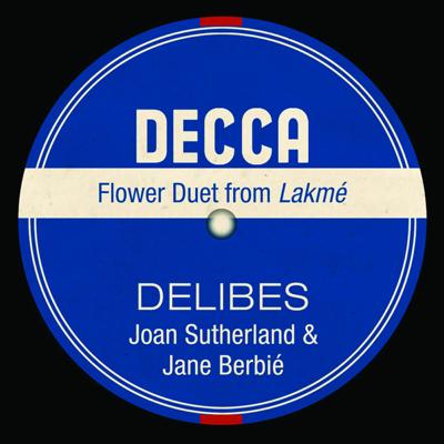 Lakmé, Act 1: Viens, Mallika, ... Dôme Épais (Flower Duet) - Dame Joan Sutherland, Richard Bonynge, Orchestre national de l'Opéra de Monte-Carlo & Jane Berbié song